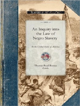 An Inquiry Into the Law of Negro Slavery: