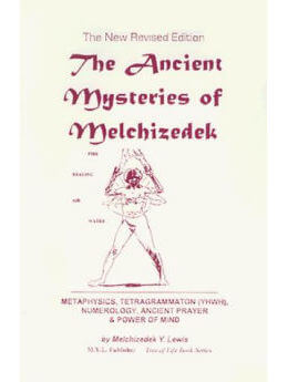 The Ancient Mysteries of Melchizedek