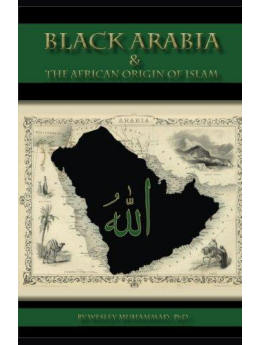 Black Arabia & the African Origin of Islam