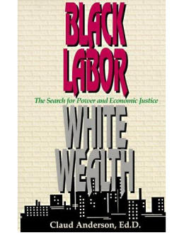 Black Labor, White Wealth