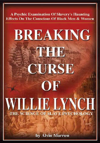 Breaking the Curse of Willie Lynch