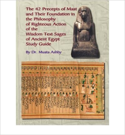 The Forty Two Precepts of Maat