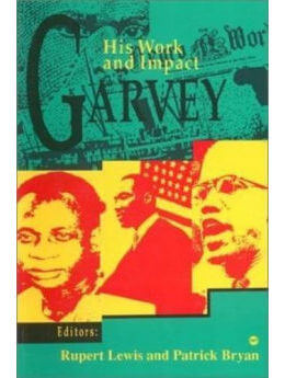 Garvey His Work And Impact