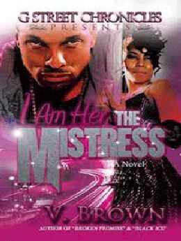 I Am Her, the Mistress ( G Street Chronicles )