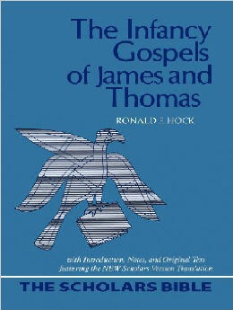 The Infancy Gospels of James and Thomas