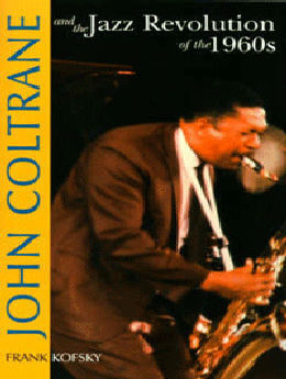 John Coltrane & the Jazz Revolution of the 1960's