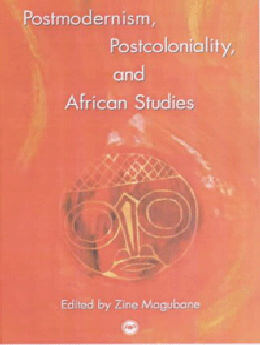 Postmoderism, Postcoloniality, and African Studies