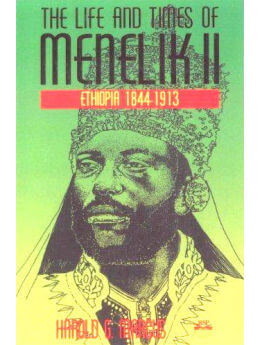 The Life and Times of Menelik II Ethiopia