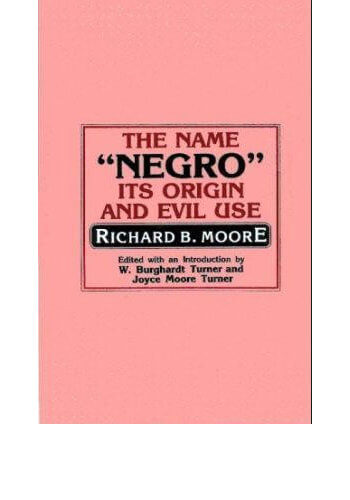 The Name Negro It's Origin And Evil Use