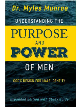 Understanding the Purpose & Power of Men